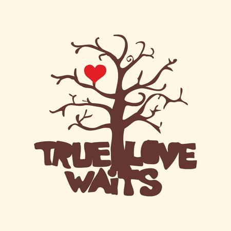 true love: True love waits. Tree and heart