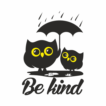 be: Owls. Be kind