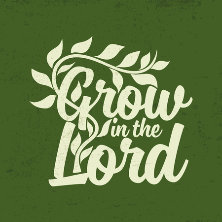 jesus on the cross: Grow in the Lord. Lettering.
