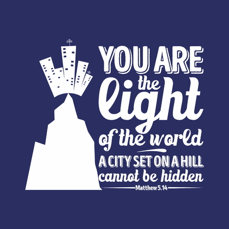 can not: Bible typographic. You are the light of the world, a city set on a hill can not be hidden. Illustration