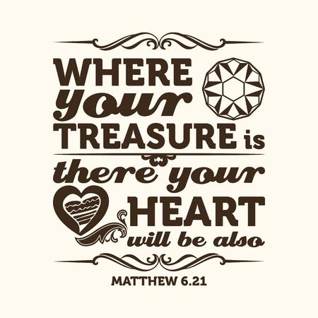Tipográfica Biblia. Donde está tu tesoro, allí estará tu corazón también. Foto de archivo - 53174100