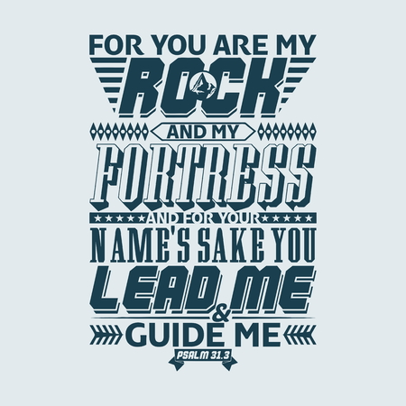 cross: Bible typographic. For you are my rock and my fortress; and for your names sake you lead me and guide me. Psalm.