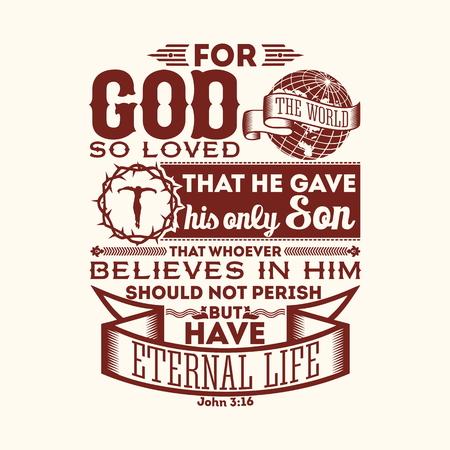 tipográfica Biblia. Porque tanto amó Dios al mundo, que dio a su Hijo único, para que todo aquel que en él cree, no se pierda, mas tenga vida eterna. Ilustración de vector