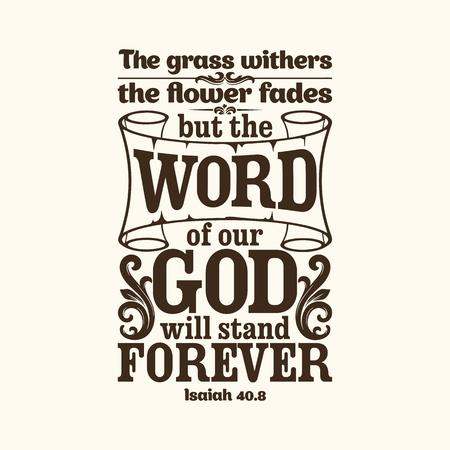 cruz religiosa: tipográfica Biblia. La hierba se seca, la flor se marchita, pero la palabra de nuestro Dios permanece para siempre.