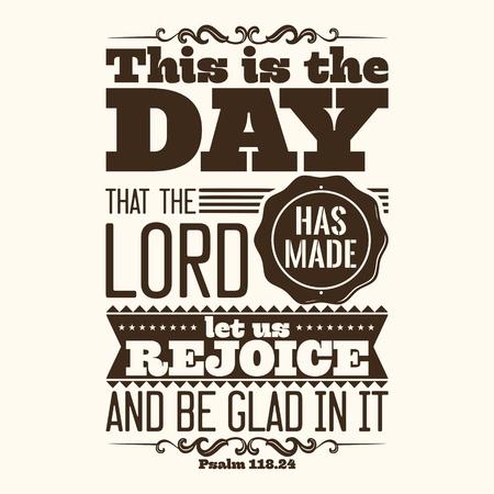 cruz religiosa: tipográfica Biblia. Este es el día que el SEÑOR ha hecho; regocijémonos y alegrémonos en él.