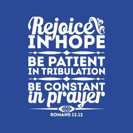 Bible typographic. Rejoice in hope, be patient in tribulation, be constant in prayer. Ilustração