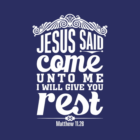 biblical: Biblical illustration. Come to me, all who labor and are heavy laden, and I will give you rest.