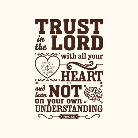 Biblical illustration. Trust in the LORD with all your heart, and do not lean on your own understanding. Иллюстрация