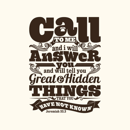 Biblical illustration. Call to me and I will answer you, and will tell you great and hidden things that you have not known.