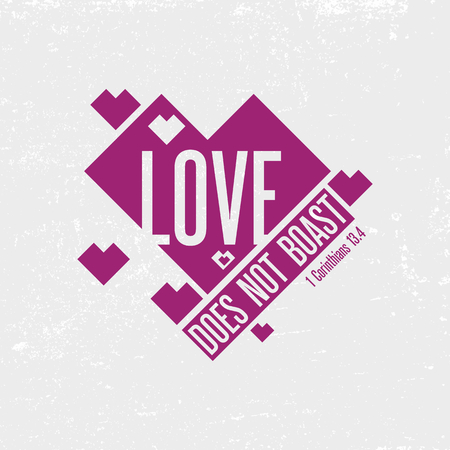 boast: Biblical illustration. Christian typographic. Love does not boast, 1 Corinthians 13: 4
