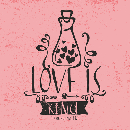 4 of a kind: Biblical illustration. Christian typographic. Love is kind, 1 Corinthians 13: 4