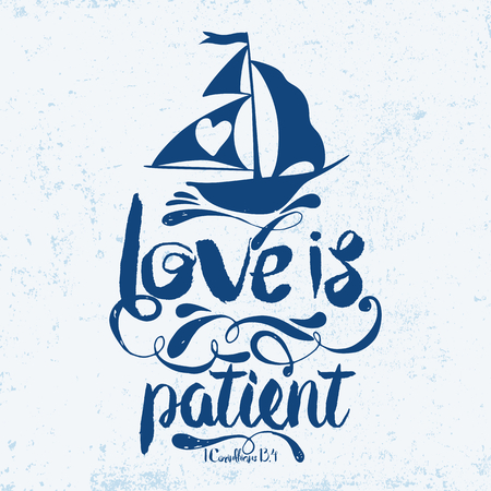 biblical: Biblical illustration. Christian typographic. Love is patient, 1 Corinthians 13: 4 Illustration