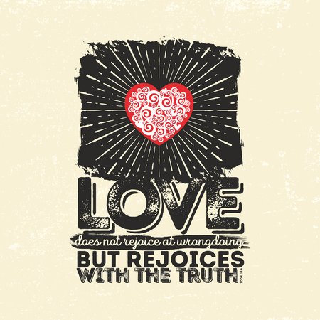 biblical: Biblical illustration. Christian typographic. Love does not rejoice at wrongdoings but rejoices with the truth, 1 Corinthians 13: 6