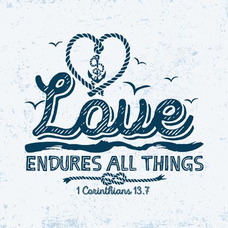 biblical: Biblical illustration. Christian typographic. Love endures all things, 1 Corinthians 13: 7