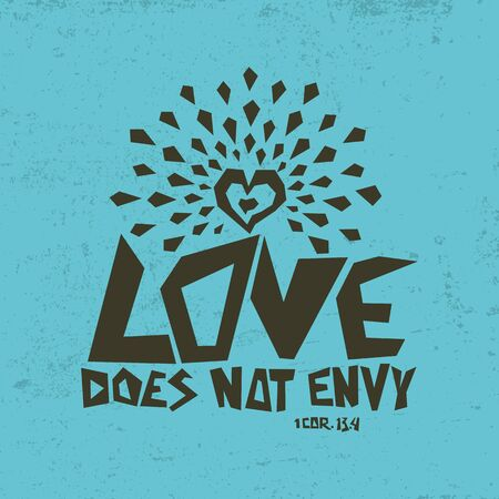 biblical: Biblical illustration. Christian typographic. Love does not envy, 1 Corinthians 13: 4