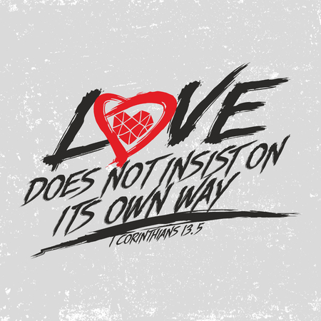 insist: Biblical illustration. Christian typographic. Love does not insist on its own way, 1 Corinthians 13: 5 Illustration