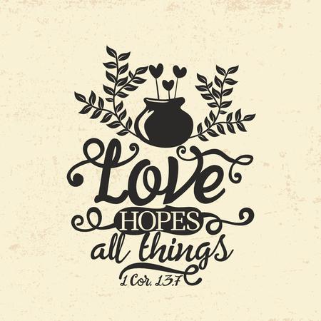 Biblical illustration. Christian typographic. Love hopes all things, 1 Corinthians 13: 7 向量圖像