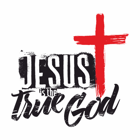 christianity: Bible lettering. Christian art. Jesus is the true God. Illustration