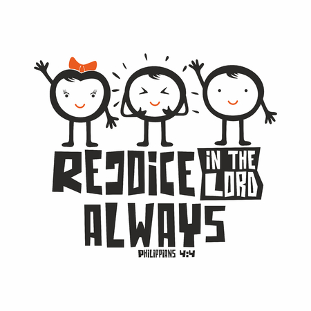 rejoice: Bible typographic. Rejoice in the Lord always. Illustration