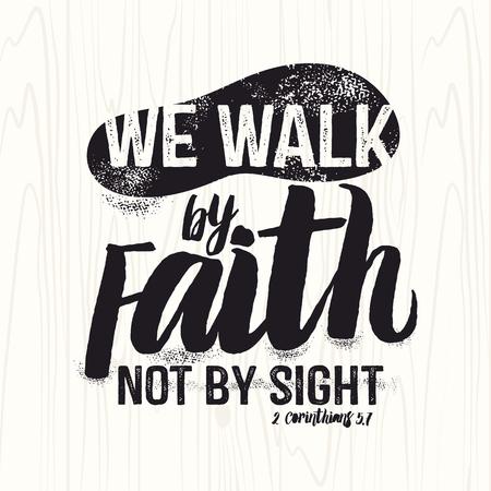 Bijbelse illustratie. Christian belettering. We wandelen door geloof en niet door aanschouwen, 2 Korinthe 5: 7 Stock Illustratie