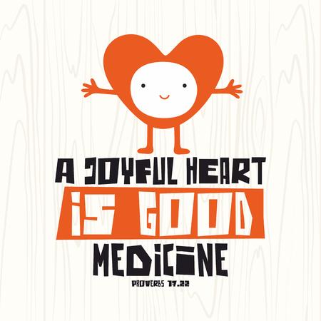 biblical: Biblical illustration. Christian lettering. A joyful heart is good medicine, proverbs 17:22