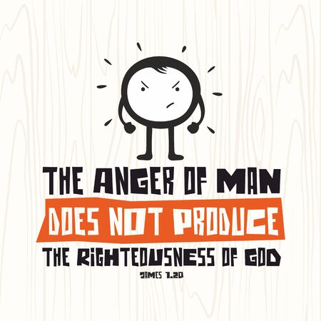 jesus in heaven: Biblical illustration. Christian lettering. The anger of man does not produce the righteousness of God, James 1:20