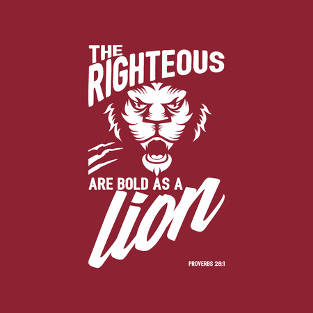 biblical: Biblical illustration. Christian lettering. The righteous are bold as a lion. Proverbs 28: 1