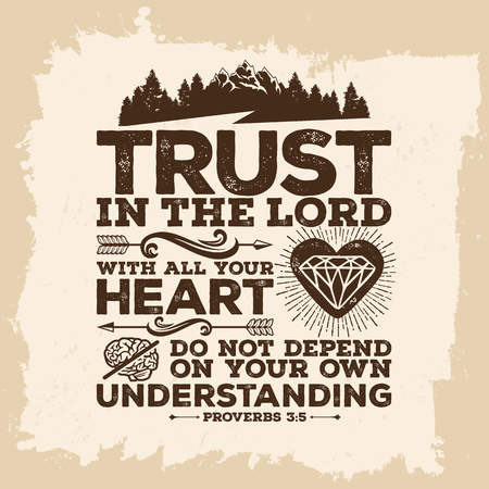 Bible lettering. Christian art. Trust in the LORD with all your heart, and do not lean on your own understanding. Proverbs 3: 5