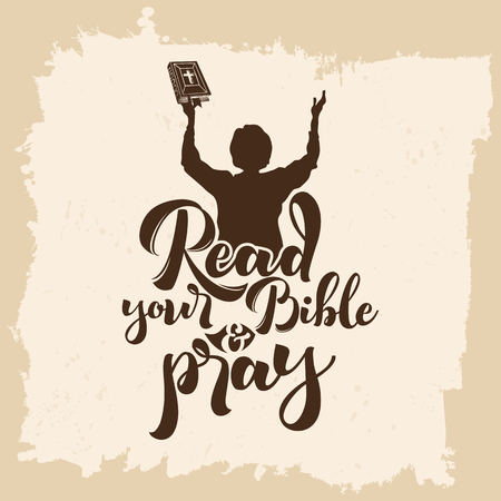 pray: Bible lettering. Christian art. Read your bible and pray.
