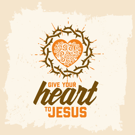 crown of thorns: Bible lettering. Christian art. Give your heart to Jesus. Crown of thorns and heart.