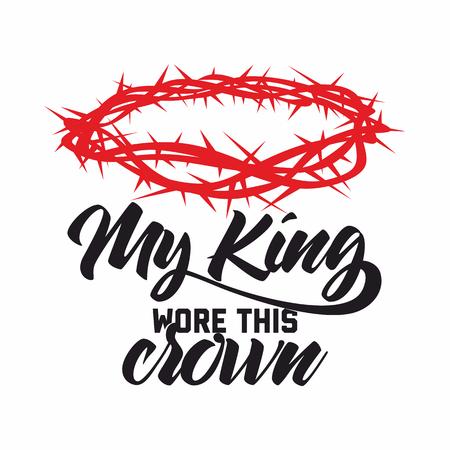 Bijbel belettering. Christelijke kunst. Doornenkroon. Mijn Koning droeg deze kroon.