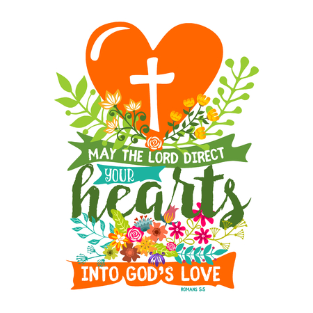 Bible lettering. Christian art. May the Lord direct your hearts into Gods love. Illustration