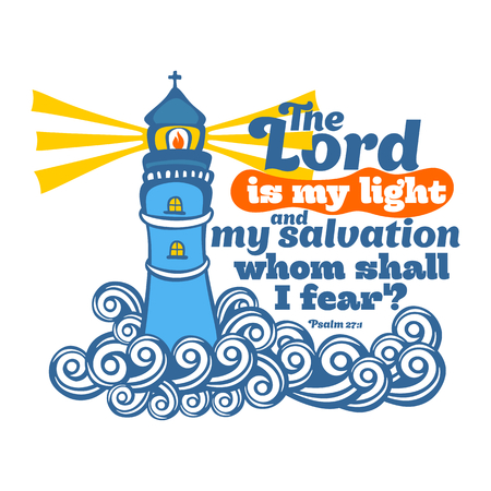 Bible lettering. Christian art. The Lord is my light and my salvation