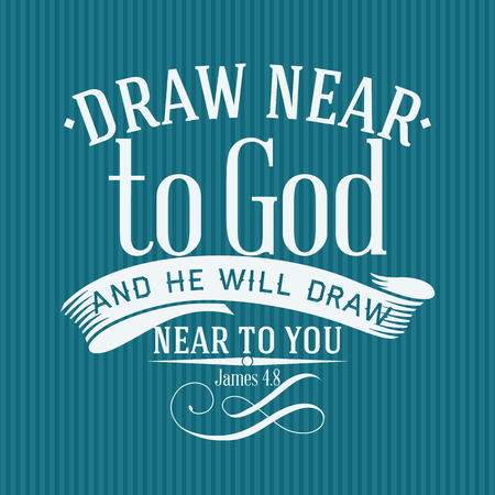 Christian print. Draw near to God Illustration