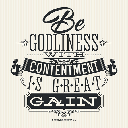 Christian print. Be godliness with contentment is great gain Illustration