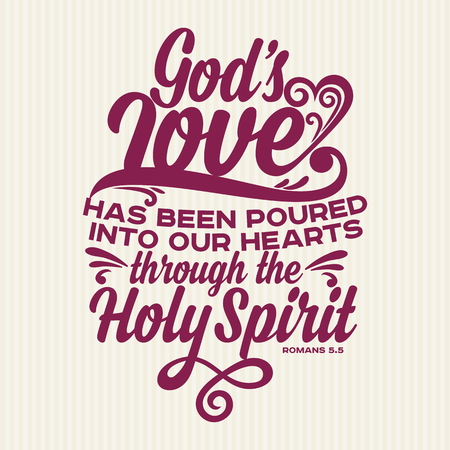 Christian print. Gods love has been poured into our hearts