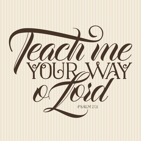 Christian print. Teach me your way o Lord