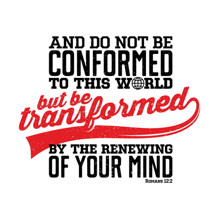 Bible lettering. Christian illustration. Do not be conformed to this world, but to be transformed by the renewal of your mind.  イラスト・ベクター素材