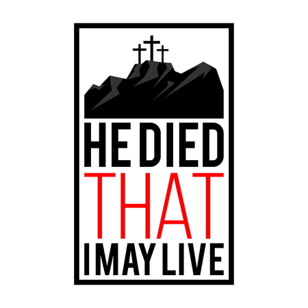 Happy easter illustration. Jesus died that I may live.