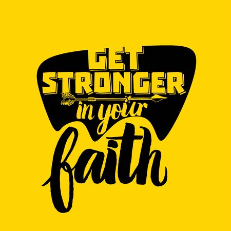 Christian typography, lettering and illustration. Get stronger in your Faith.