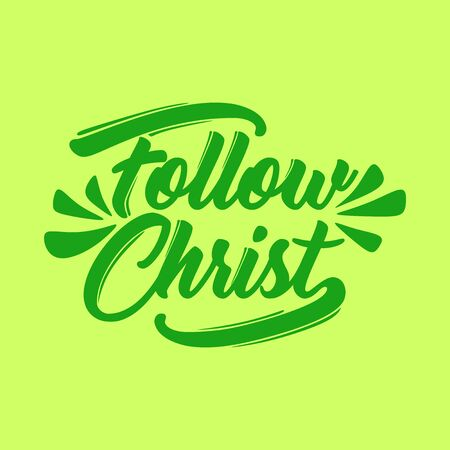 Christian typography, lettering and illustration. Follow Christ.