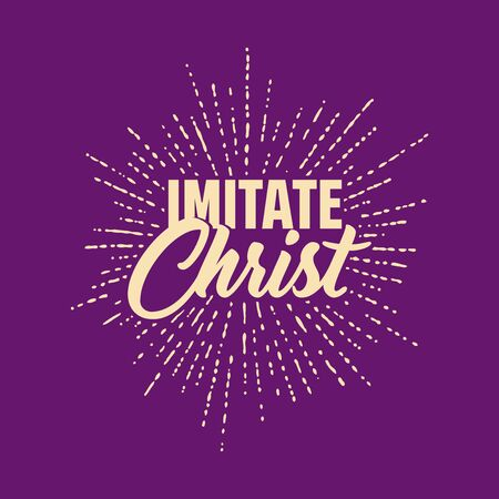Christian typography, lettering and illustration. Imitate christ.