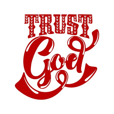 Christian typography, lettering and illustration. Trust God.
