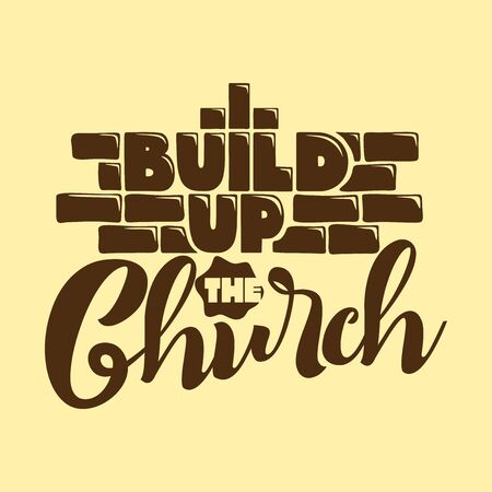 Christian typography, lettering and illustration. Buil up the Church.