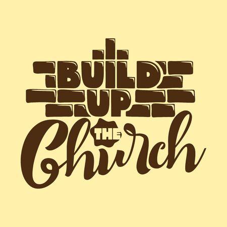 Christliche Typografie, Schrift und Illustration. Baue die Kirche auf.