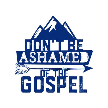 Christian typography, lettering and illustration. Dont be ashamed of the gospel.