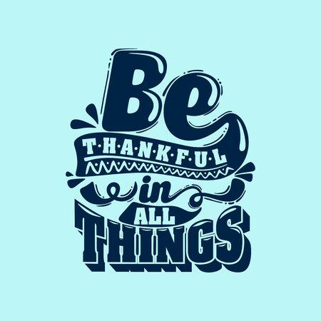 Christelijke typografie, belettering en illustratie. Wees dankbaar in alle dingen. Vector Illustratie