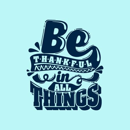 Christian typography, lettering and illustration. Be thankful in all things.
