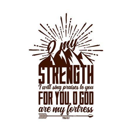 Tipografia e lettere cristiane. Illustrazione biblica. Oh mia forza.