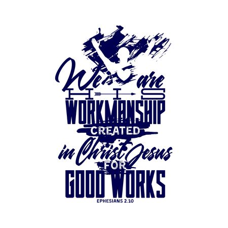 Christian typography and lettering. Biblical illustration. We are workmanship created in Christ Jesus. Ilustración de vector